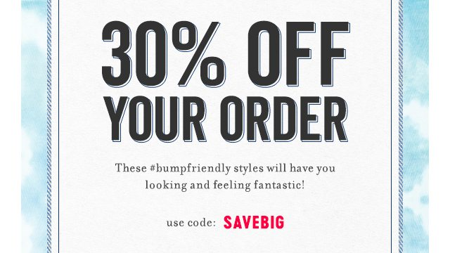 30% Off Your Order Ends Today