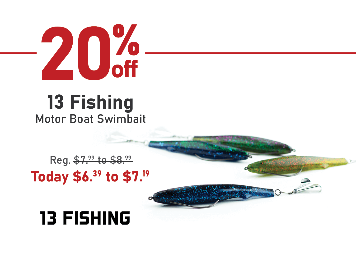 Take 20% off the 13 Fishing Motor Boat Swimbait