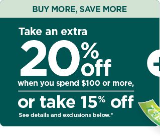 save 20% when you spend $100 plus or save 15% using promo code SEPTSAVE. shop now.
