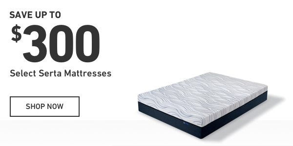 Save up to $300 on select Serta Mattresses.