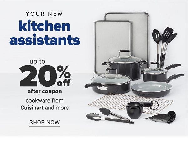 Your new kitchen assistants - Up to 20% off after coupon cookware from Cuisinart and more. Shop Now.