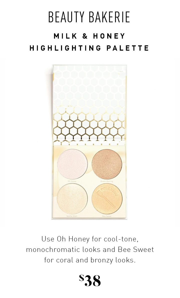 BEAUTY BAKERIE MILK & HONEY HIGHLIGHTING PALETTE Use Oh Honey for cool-tone, monochromatic looks and Bee Sweet for coral and bronzy looks. $38