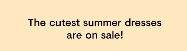 The cutest summer dresses are on sale!
