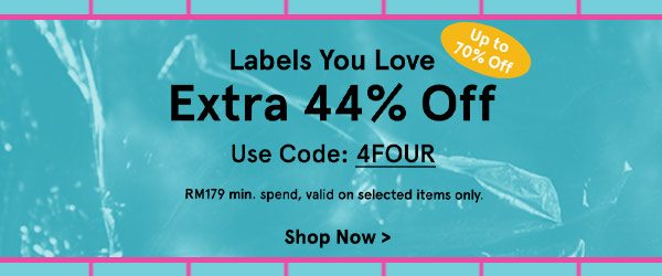 Labels You Love at Extra 44% Off!