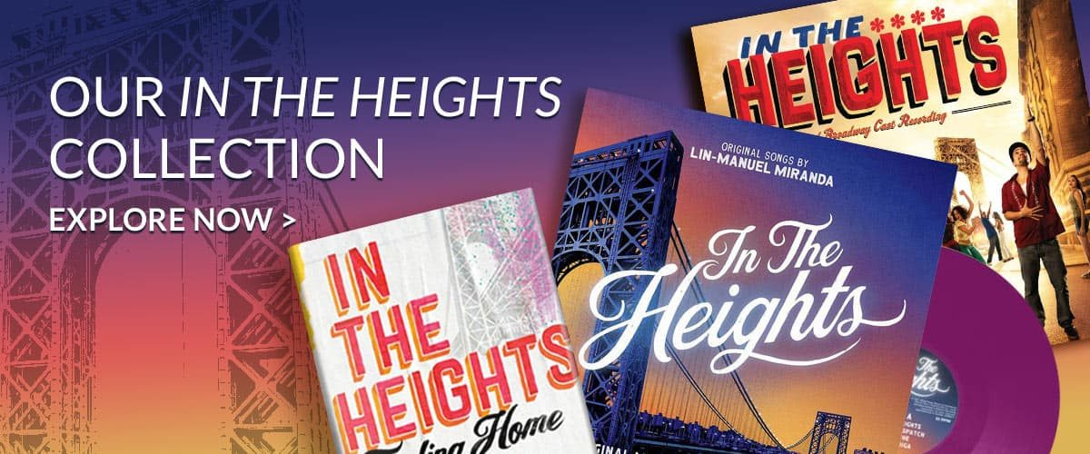 OUR IN THE HEIGHTS COLLECTION - EXPLORE NOW