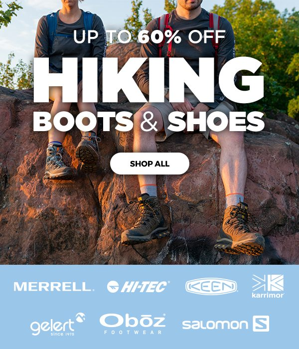 Up to 60% OFF Hiking Boots & Shoes - Click to Shop All