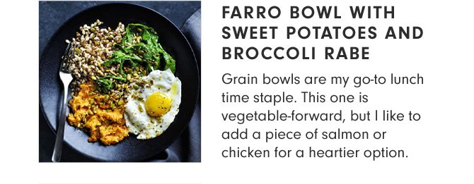 FARRO BOWL WITH SWEET POTATOES AND BROCCOLI RABE