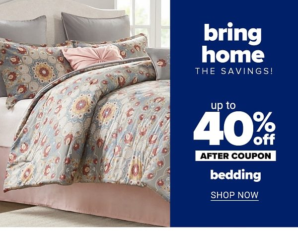 Bring home the savings! - Up to 50% off bedding after coupon. Shop Now.