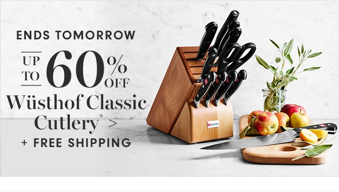 ENDS TOMORROW - UP TO 60% OFF Wüsthof Classic Cutlery* + FREE SHIPPING