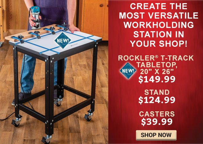 Create the most Versatile Workholding Statin In Your Shop! Rockler T-Track Tabletop, Stand, and Casters!
