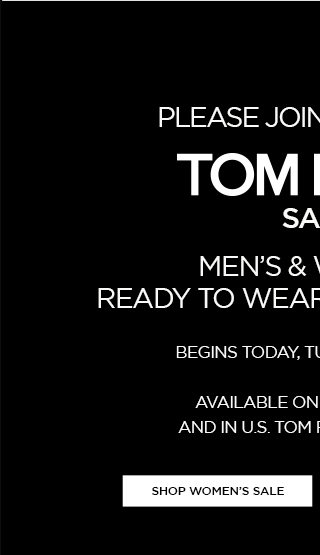 TOM FORD SALE. BEGINS TODAY, TUESDAY, MAY 26TH. SHOP WOMEN'S SALE.