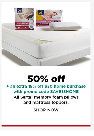 50% off plus take an extra 15% off $50 home purchase with promo code SAVE15HOME all serta memory foam pillows and mattress toppers. shop now.