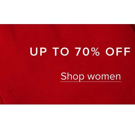 UP TO 70% OFF ALL SALE ITEMS. Shop women.