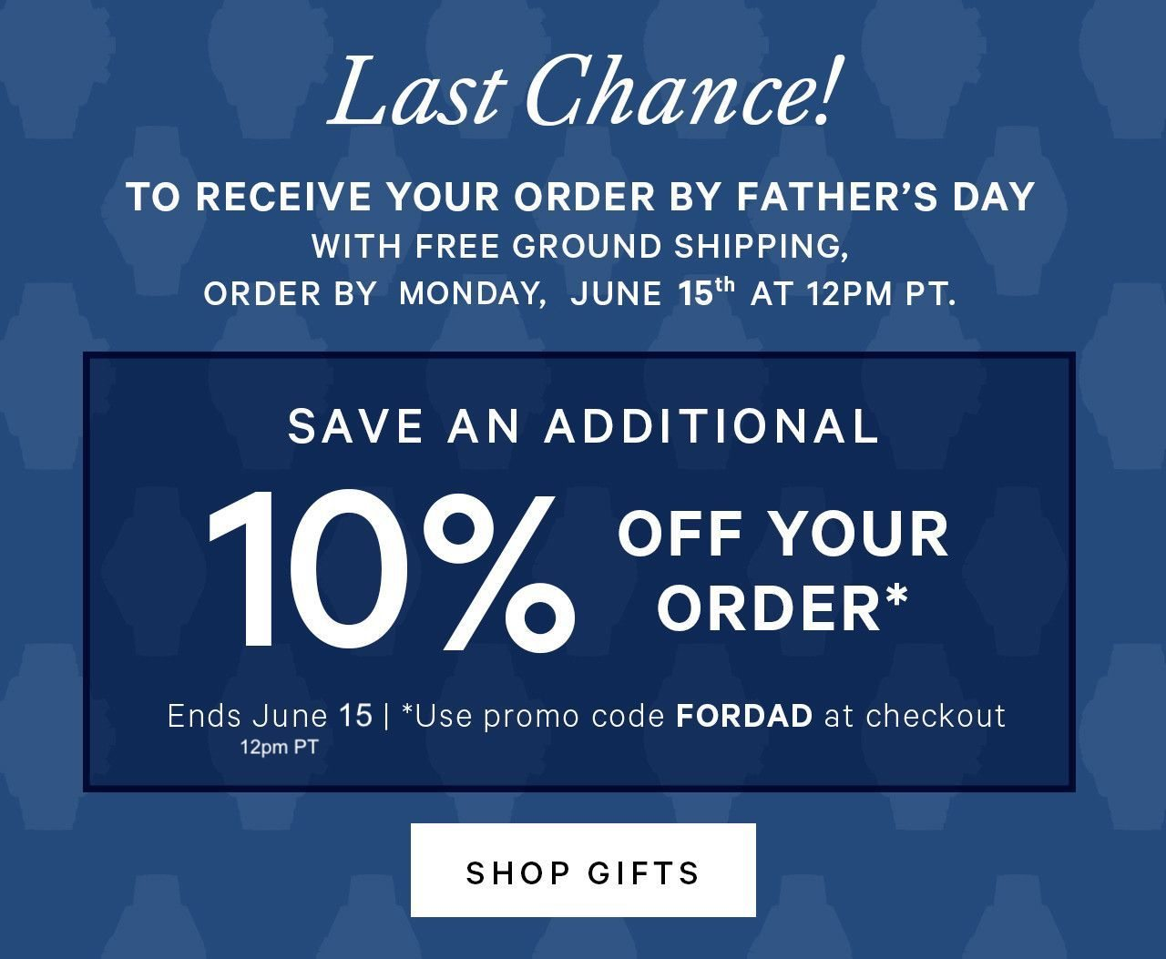 Save an Additional 10 percent off your order with code FORDAD