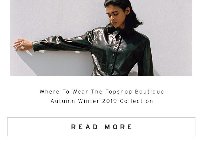 Where To Wear The Topshop Boutique Autumn Winter 2019 Collection - Read More
