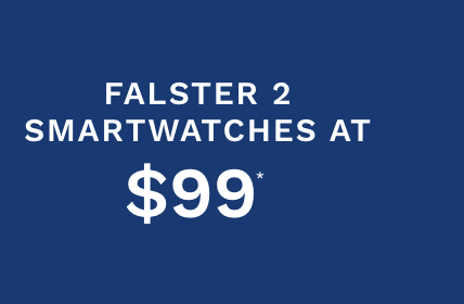Now $99* For Falster 2 Smartwatches