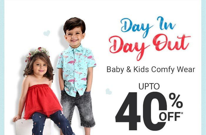 Baby & Kids Comfy Wear UPTO 40% OFF*