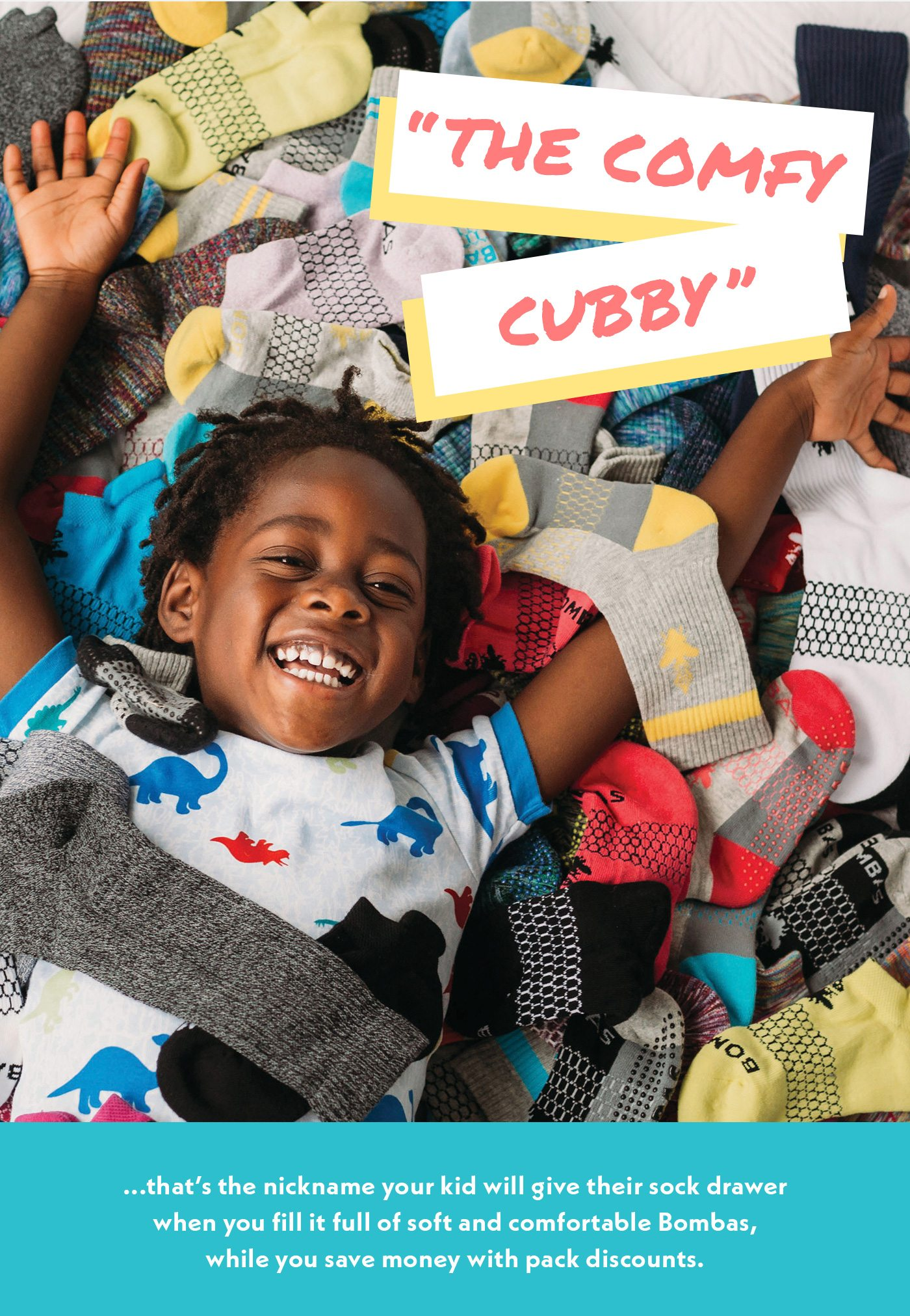 The Comfy Cubby | ... that's the nickname your kids will give their sock drawer when you fill it full of soft and comfortable Bombas, while you save money with pack discounts.