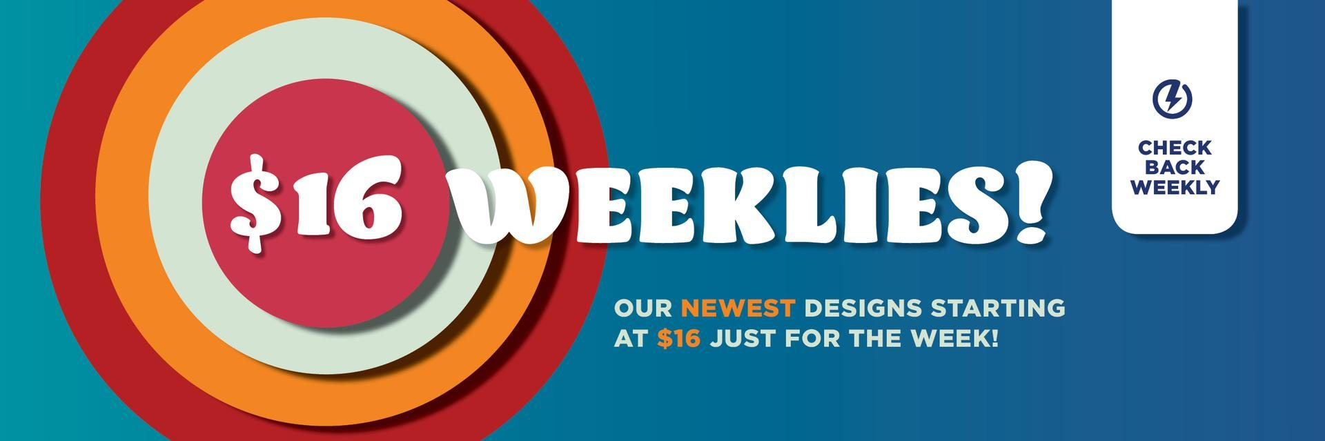 Shop the $16 Weeklies Collection