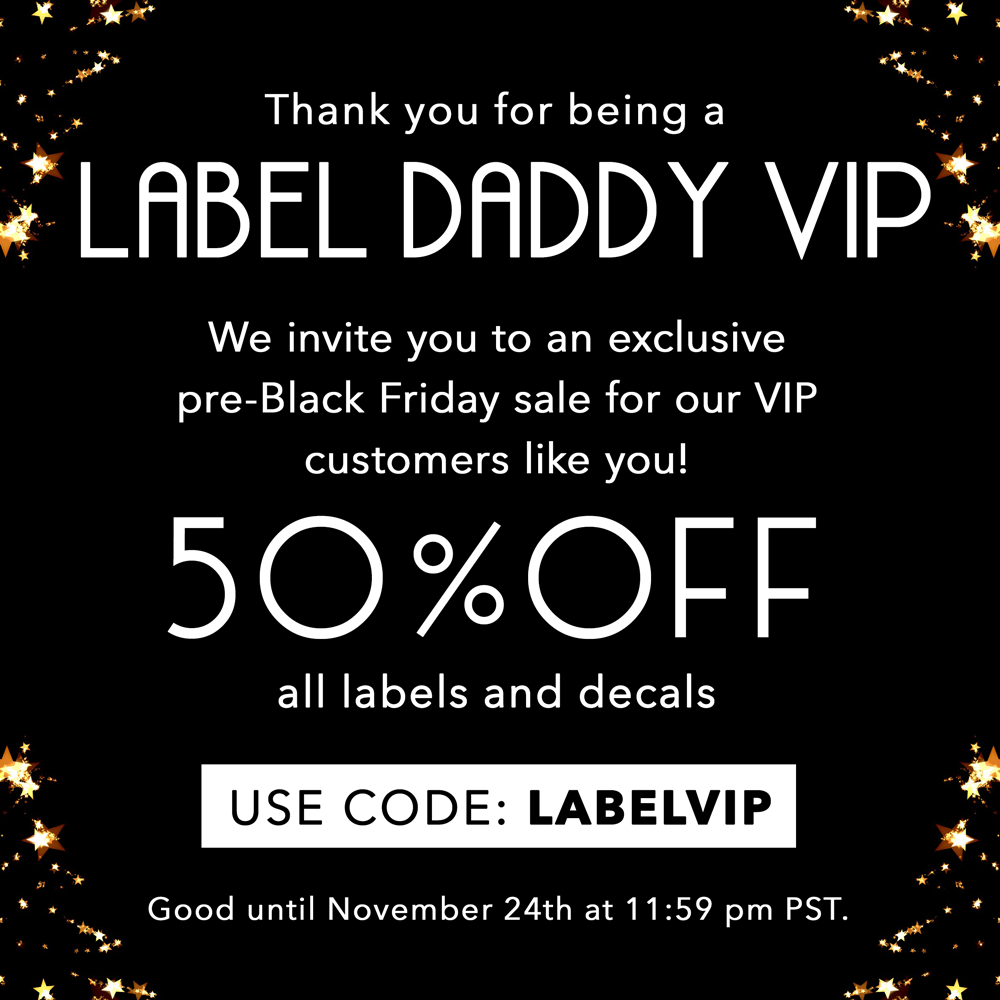 50% off all labels and decals with code: LABELVIP