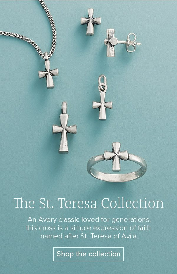 The St. Teresa Collection - An Avery classic loved for generations, this cross is a simple expression of faith named after St. Teresa of Avila. Shop the collection