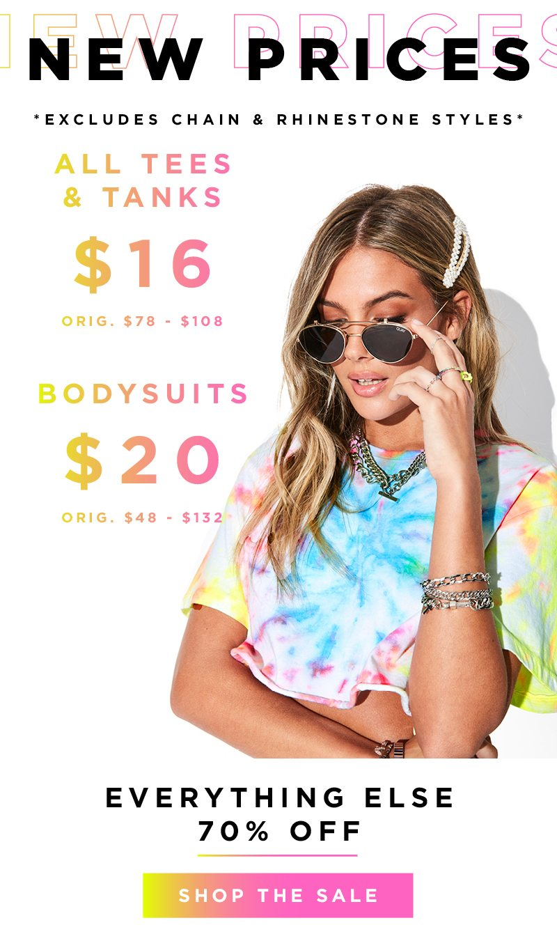 NEW PRICES! *Excludes Chain & Rhinestone Styles* All Tees & Tanks are $16, Originally $78 to $108; Bodysuits are $20 Originally $48 to $132; Everything Else is 70% Off | SHOP THE SALE |