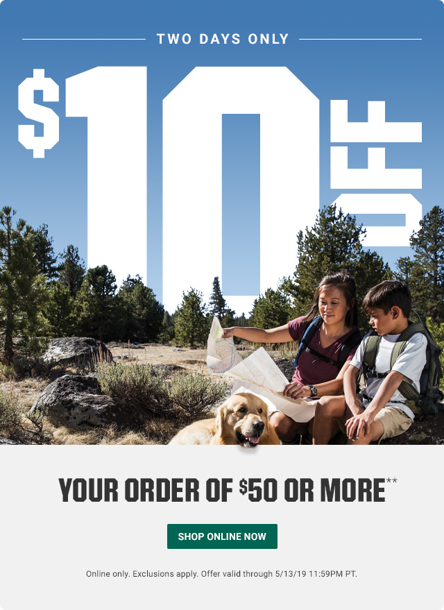 $10 OFF YOUR ORDER OF $50 OR MORE** | SHOP ONLINE NOW &gt | Online only. Exclusions apply. Offer valid through 5/13/19 11:59PM PT. Missed this offer? You can still shop this week's deals!