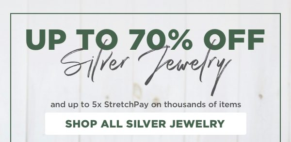 Savings to celebrate on silver jewelry up to 70% off!