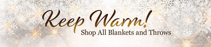 Keep Warm! Shop All Blankets and Throws Shop Now