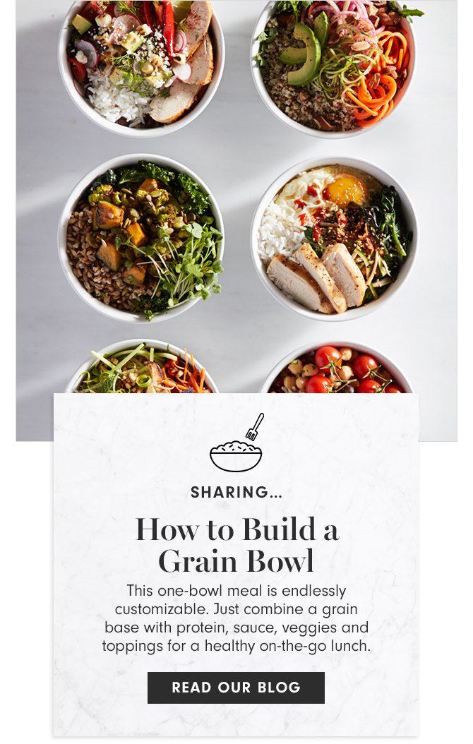 SHARING - How to Build a Grani Bowl - READ OUR BLOG