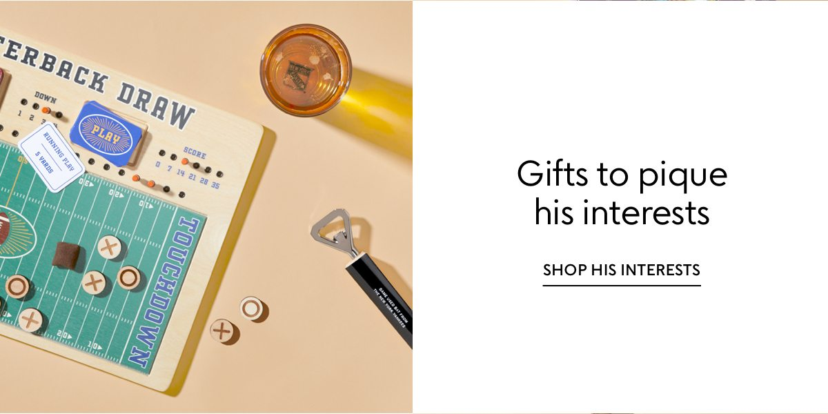 Shop our Father's Day gift guides: Gifts to pique his interests