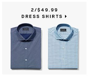 2 for $49.99 dress shirts