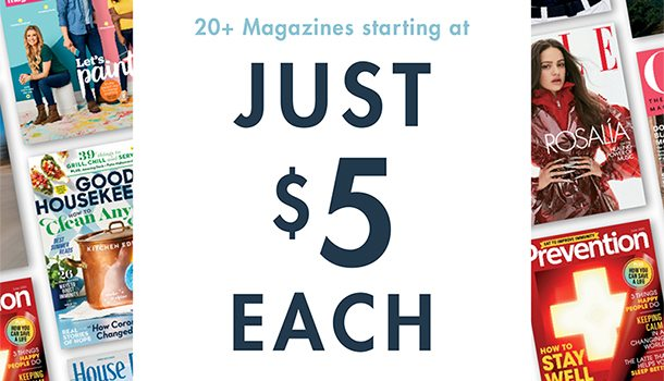 20+ Magazines starting at Just $5 EACH