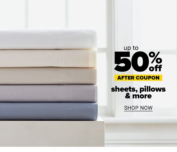 Up tp 50% off sheets, pillows & more - after coupon. Shop Now.