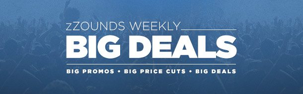 zZounds Weekly Big Deals
