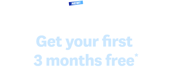 Pay $0 until June! | Get your first 3 months free* | Purchase of select plans required.