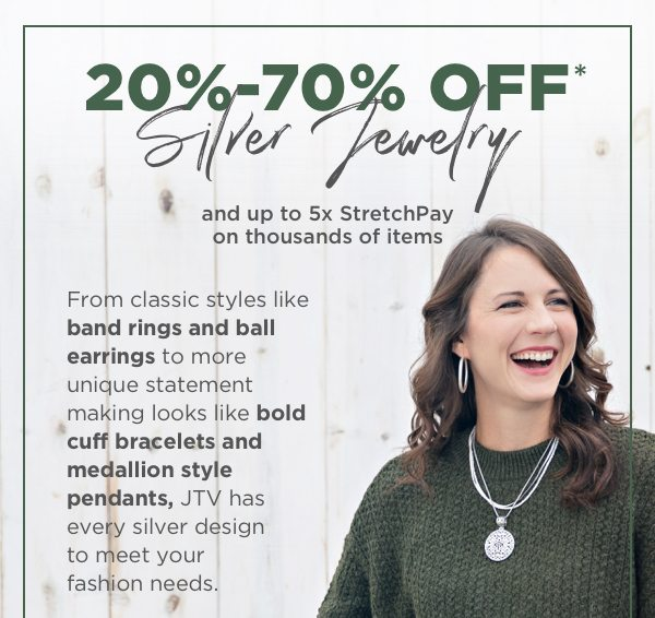 Savings to celebrate on Silver Jewelry 20% to 70% off*