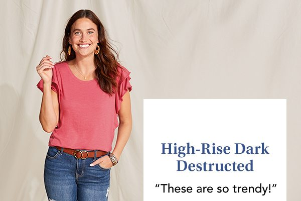 High-Rise Dark Destructed. 'These are so trendy!' -APRIL318