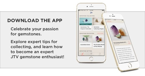 Download the JTV Gemstone Discovery app for all your gemstone knowledge.