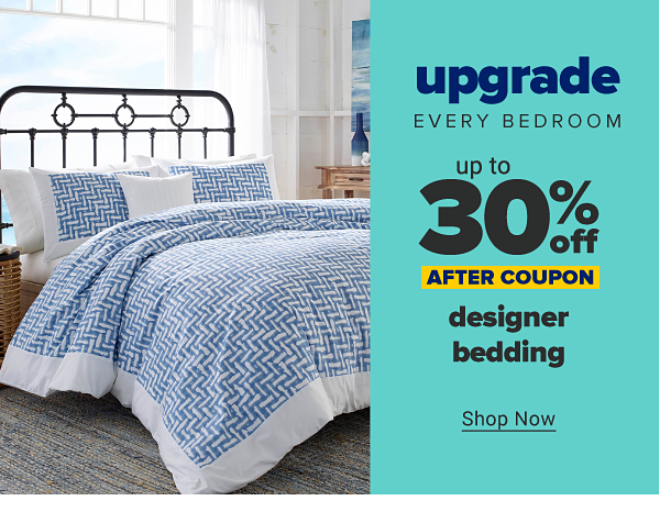 Upgrade every bedroom. Up to 30% off designer bedding after coupon. Shop Now.