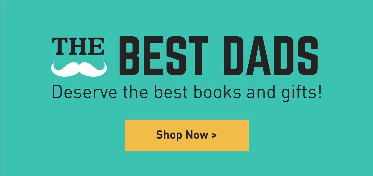b6ae4581537 Start Shopping for Dad! Our Father s Day Collection is Here - Books ...