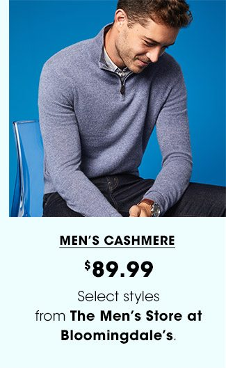 MEN'S CASHMERE | $89.99 | Select styles from The Men's Store at Bloomingdale's.