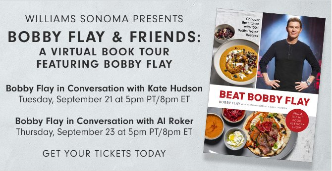BOBBY FLAY & FRIENDS: A VIRTUAL BOOK TOUR FEATURING BOBBY FLAY - GET YOUR TICKETS TODAY