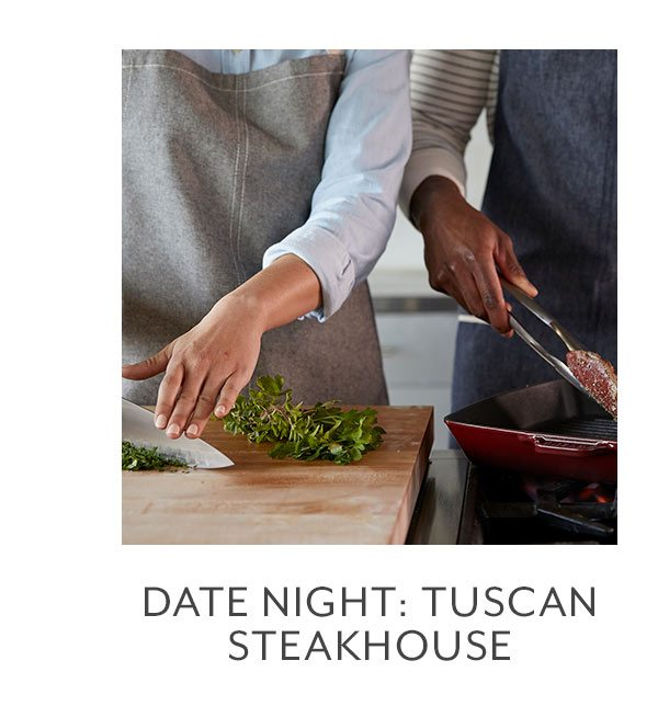 Class: Date Night • Tuscan Steakhouse