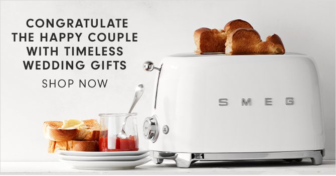 CONGRATULATE THE HAPPY COUPLE WITH TIMELESS WEDDING GIFTS - SHOP NOW