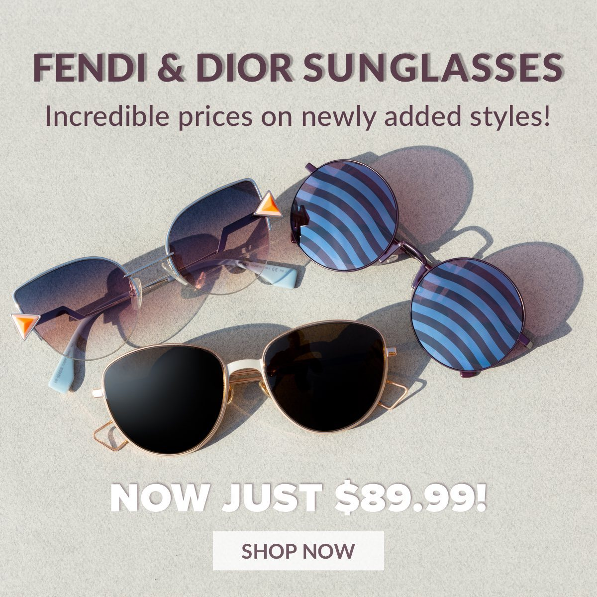 Fendi and Dior Sunglasses Now just $89.99! Incredible prices on newly added styles!
