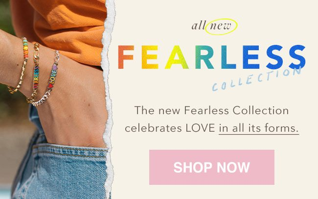 Shop the Fearless Collection