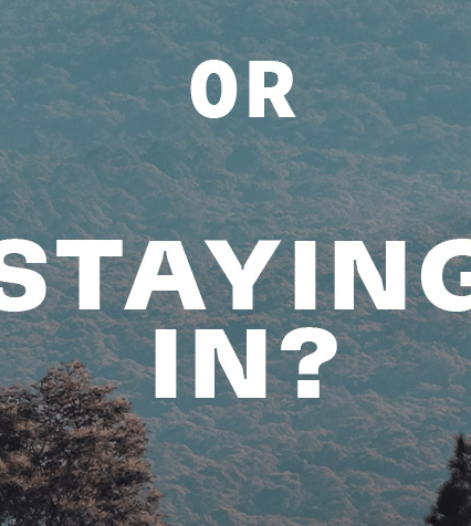 OR STAYING IN