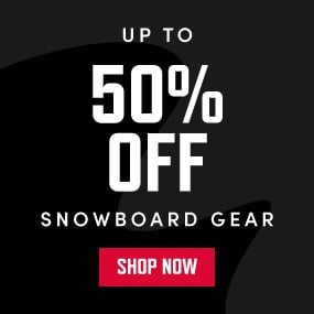 UP TO 50% OFF SNOWBOARD GEAR