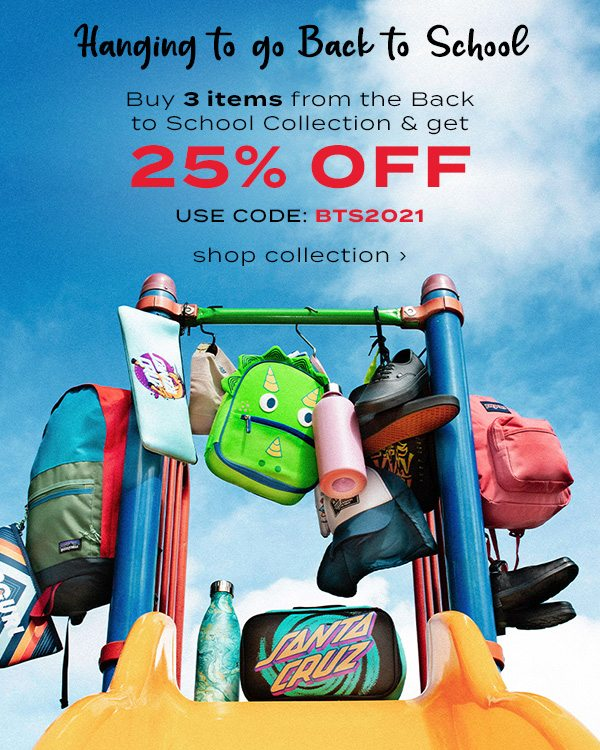 Hanging to go back to school. Buy 3 items from the back to school collection & get 25 percent off. Use Code: BTS2021